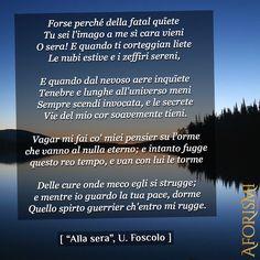 Analisi, parafrasi e commento della poesia Alla sera, tra le più importanti di Ugo Foscolo. Il sonetto è dedicato al momento della giornata che porta pace.