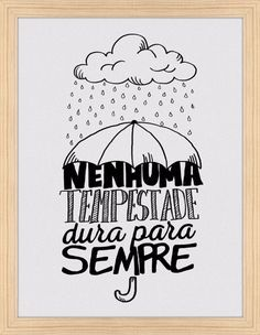 No storm ever lasts forever⚠ Tumblr Wallpaper, Galaxy Wallpaper, Motivational Phrases, Inspirational Quotes, Vintage Frases, Lettering Tutorial, Typography, Doodle Lettering, Bullet Journal