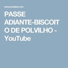 PASSE ADIANTE-BISCOITO DE POLVILHO - YouTube