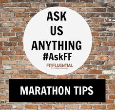 #AskFF: Tips for a First Marathon - I'm about to run my first marathon. So excited! What are some tips to get me to the finish line looking like a Kenyan instead of a snail? - See more at: http://fitfluential.com/2014/10/askff-tips-for-a-first-marathon/#sthash.tshQxnhH.dpuf