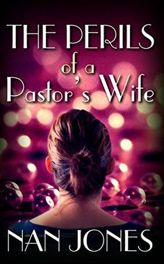 The Perils of a Pastor's Wife - Hope and Encouragement for Women in Ministry by [Jones, Nan]