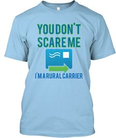 You don't scare me - rural carrier | Teespring