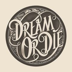 Dream or Die by tattoo idea lettering Cool Typography, Graphic Design Typography, Lettering Design, Logo Design, Calligraphy Letters, Typography Letters, Zentangle, Typographie Inspiration, Typographie Logo