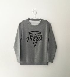 Body by pizza sweatshirt crewneck sweatshirts for women jumper funny saying tumblr quote hipster sweater shirt gift womens student teens