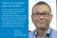 Take a tip from Alex, recruiting lead at Dell- do your homework and research the company before you interview. Learn more about Dell at http://dell.to/16v8Asa