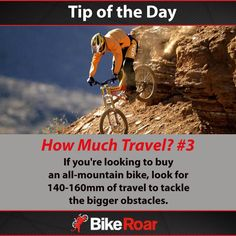 Tip of the Day: How Much Travel? #3: If you're looking to buy an all-mountain bike, look for 140-160mm of travel to tackle the bigger obstacles.  #BikeRoarTOD #mtb #suspension #mountainbike #allmountain #gobig