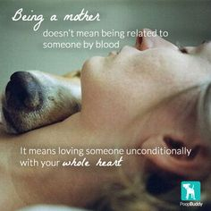 #Dog parents: Being a mother means loving someone unconditionally with your whole heart. #love #DogQuotes