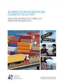 Acuerdo de Facilitación del Comercio de la OMC. Una guía de negocios para los países en desarrollo