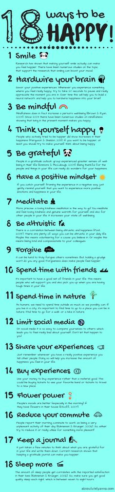 18 simple AND scientifically proven ways to live a little happier! For this post, I'd like to give you some tips on how you can experience more happiness in your everyday life. I've compiled a list of 18 actually proven ways to be happy. These proven ways to be happy are things you can incorporate into your daily life to experience a life full of long lasting happiness. My suggestion for you would be to try out some of these tips in the next coming weeks and monitor how your mood changes. :)