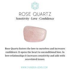 Rose Quartz healing properties: sensitivity, love and confidence.