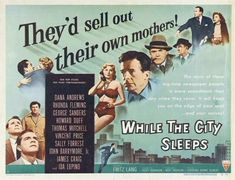 """Motion Picture Gems: Films-American: """"While the City Sleeps"""" PS This film is hard to find (it's not on DVD) but it can be seen on Turner Classic Movies from time to time. House Of Cards, Sally Forrest, John Drew Barrymore, Howard Duff, Rhonda Fleming, Dana Andrews, Fritz Lang, Turner Classic Movies, Best Movie Posters"""
