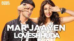 Mar Jaayen - Loveshhuda | Latest Bollywood Song I Girish, Navneet | Atif...