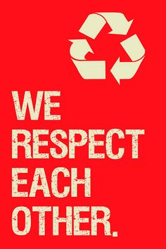 recycle is respect our earth...