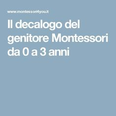 Il decalogo del genitore Montessori da 0 a 3 anni Social Service Jobs, Social Services, Montessori Baby, Maria Montessori, Parents, Good To Know, Kids Playing, Activities For Kids, Baby Kids