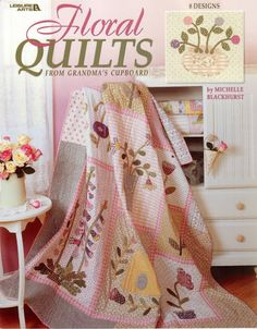 Floral Quilts from Grandma's Cupboard (Leisure Arts Patchwork Disney, Disney Quilt, Quilt Block Patterns, Applique Patterns, Applique Quilts, Quilting Projects, Quilting Designs, Quilt Design, Quilting Ideas