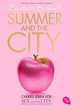 Summer and the City - Carries Leben vor Sex and the City: Band 2 (The Carrie Diaries, Band 1)
