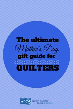 Mothers, daughters, grandmothers, sisters, aunts, friends, and more - moms are everywhere. And if you know a mom who loves to quilt, this Sunday is the day to celebrate her creativity. But what are good gifts for moms who love fabric and thread? Here are some of our favorite ideas
