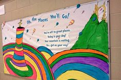 Bulletin Board Ideas for Dr. Seuss Celebration- Oh, The Places You'll Go!