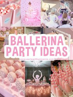 Ballerina Party Ideas * Party with Unicorns* A complete list of inspiration to make an amazing ballerina party or Ballet party. A great party theme for girls of all ages from toddler to teenager. #ballet #ballerina #ballerinaparty #ballerinaproject #girlsparty
