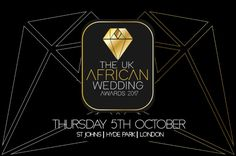 Finalists From 2017 UK African Wedding Awards. The Deal Day Is Less Than a Month Away!