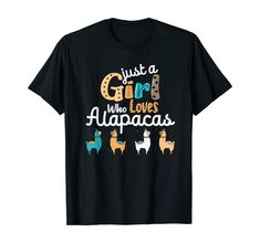 Amazon.com: Llama Gift Idea Just A Girl Who Loves Alapacas Funny Alpaca T-Shirt: Clothing Wedding After Party, Alpaca Gifts, Cute Alpaca, Wedding Shirts, Matching Couples, Casual Wedding, Couple Shirts, Branded T Shirts, Really Cool Stuff