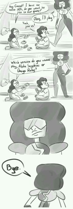 Haha they be like Nope << Then you can hear Ruby and Sapphire arguing about which one to play in the next room