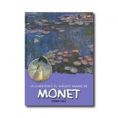 """""""Descubriendo el mágico mundo de Monet"""" (María J. Jordá). Editorial: Grupo Océano. Edad recomendada: A partir de 9 años."""