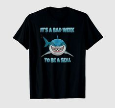 0e6f0cae79 Shark Shirt, T Shirt, Human Human, Bad Week, Shark Week, Seal