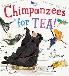 Chimpanzees for Tea! by Jo Empson http://www.amazon.com/dp/1101996218/ref=cm_sw_r_pi_dp_2n9hxb0600GCX