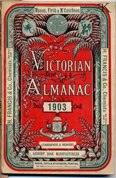 Victorian almanac for 1903 : and astronomical ephemeris containing all necessary information, reduced to the meridian and longitude of Melbourne./ ([Melbourne : Mason & Firth], I want to print this out and frame it. Vintage Logos, Vintage Type, Vintage Typography, Vintage Advertisements, Vintage Ads, Vintage Images, Vintage Prints, Vintage Packaging, Vintage Labels