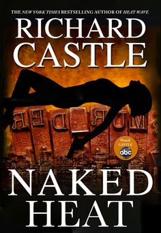 Naked Heat by Richard Castle - Nikki Heat has surprisingly work together with Jameson Rook again for a new case
