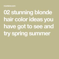 02 stunning blonde hair color ideas you have got to see and try spring summer