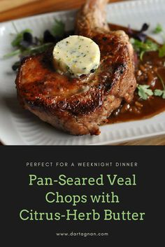 Pan-Seared Veal Chops with Citrus-Herb Butter Recipe - These juicy veal chops cook quickly and if you make the citrus-herb butter ahead of time the dish is perfect for a weeknight dinner although it feels much more special. Veal Recipes, Barbecue Recipes, Gourmet Recipes, Cooking Recipes, Barbecue Sauce, Grilling Recipes, Recipe D, Butter Recipe, Dish