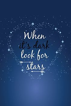 Inspirational Wall Print When It is Dark Look for Stars Motivational Poster Motivational Poster Inspirational Quotes Wallpapers, Inspirational Signs, Motivational Quotes, Pretty Quotes, Cute Quotes, Words Quotes, Sayings, Phone Wallpaper Quotes, Quote Backgrounds