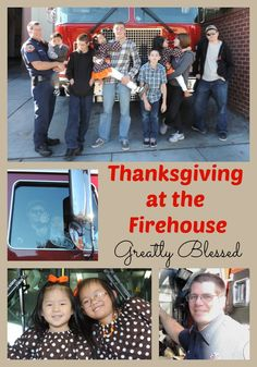 Greatly Blessed: Thanksgiving at the Firehouse