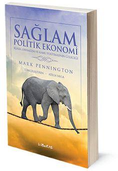 Sağlam Politik Ekonomi: Klasik Liberalizm ve Kamu Politikasının Geleceği | Mark Pennington | Çeviren: Atilla Yayla | ISBN: 978-975-6201-87-9 | Ebat: 13x19 cm | 511 Sayfa
