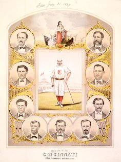Illustration of the undefeated Cincinnati Club of 1869.  Starting at the upper left and continuing counter clockwise: Fred Waterman, Third Base; Cal McVey, Right Field; George Wright, Short Stop; Doug Allison, Catcher; Harry Wright, Manager and Centre Field; Charley Gould, First Base; Andy Leonard, Left Field; Charles Sweasy, Second Base; Asa Brainard, Pitcher.  Harry Wright is the player in the center of the picture in full uniform.