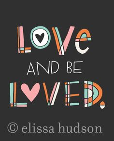 Love and be Loved wall art print by elissahudson on Etsy Love Wall Art, Wall Art Prints, Word Nerd, Love Wallpaper, Drawing For Kids, Pattern Art, Picture Wall, Projects For Kids, Art Quotes