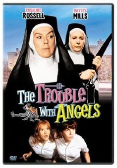 The Trouble with Angels - Hayley Mills