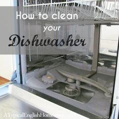 A Typical English Home: Cleaning a Dishwasher with Vinegar and Baking Soda
