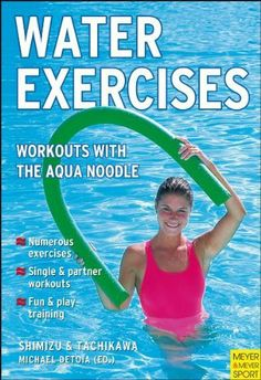 Water Excercises: Workouts With the Aqua Noodle, http://www.amazon.com/dp/1841261432/ref=cm_sw_r_pi_awdm_NaXwtb0NDF3S5