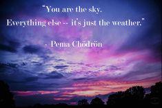 """""""You are the sky..."""" Pema Chödrön [7360x4912] [OC] - Imgur"""