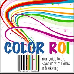 How Color Affects ROI [Infographic]  We try to use as many primary colors as we can at Silly-Signs.com