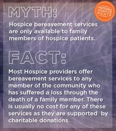 Most Hospice providers offer bereavement services to any member of the community who has suffered a loss through the death of a family member. There is usually no cost for any of these services as they are supported  by charitable donations. #hospicemonth