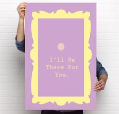 I'LL BE THERE FOR YOU Friends TV Show Poster Print Small Medium Large