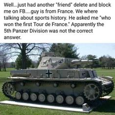 Silly stuff American Panzers did not win tour de France - Bookworm Room Military Jokes, Army Humor, Stupid Funny Memes, Funny Relatable Memes, Hilarious, Humor Militar, Funny Images, Funny Photos, History Jokes