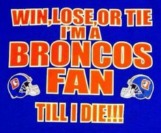 DENVER BRONCOS!!! LET'S GO!  Girls fans you might wanna see this :) : http://teespring.com/broncosladies