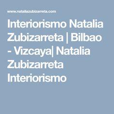 Interiorismo Natalia Zubizarreta   Bilbao - Vizcaya  Natalia Zubizarreta Interiorismo