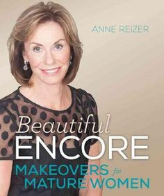 Beautiful Encore: Makeovers and Health for Mature Women