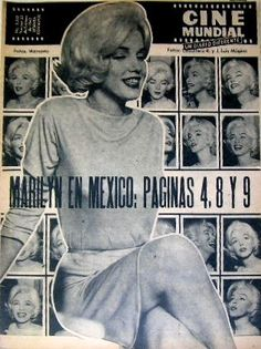 Marilyn Monroe on the cover of Cine Mundial magazine, March 1962, Mexico. Cover photos of Marilyn at a press conference at the Continental Hilton Hotel in Mexico City, February 22, 1962. ~ Pinned by Nathalie Gobbe, during the period of 1960 to 1962.